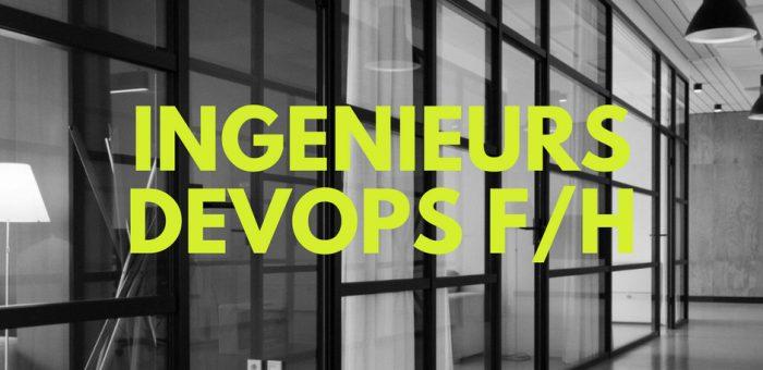 Ingenieurs DevOps F/H