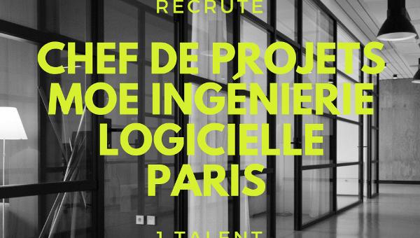 Chef de projets MOE Ingénierie logicielle pour Paris